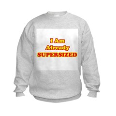 I Am Already Supersized T-Shirts & Gifts Kids Sweatshirt