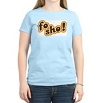 Fo Sho Women's Light T-Shirt
