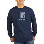 100 Percent Over Him Long Sleeve Dark T-Shirt