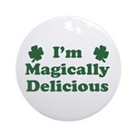 I'm Magically Delicious Ornament (Round)