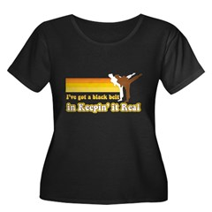 Black Belt in Keepin It Real Women's Plus Size Scoop Neck Dark T-Shirt