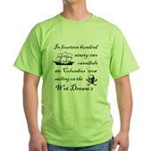 In 1492... on the Wet Dream 2 Green T-Shirt
