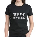 Fat Is The New Black Funny T-Shirts & Gifts Women's Dark T-Shirt