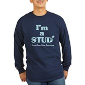 I'm a STUD* Long Sleeve Dark T-Shirt