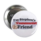 You might be going to hell, but that shouldn't stop you from being Stephen Colbert's friend. If you're a Communist and a member of the Colbert Nation, you need this! I'm Stephen's Communist Friend!