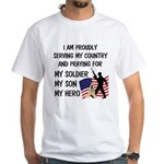 Praying for my Soldier Son White T-Shirt