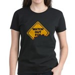 Watch Out! Women's Dark T-Shirt