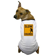 Slow Children Dog T-Shirt