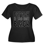 Barack is the New Black Women's Plus Size Scoop Neck Dark T-Shirt