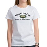 Land of the Free, because my Soldier Women's Shirt