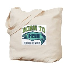 Born To Fish... Tote Bag