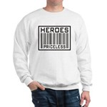 Heroes Priceless Support Our Troops Sweatshirt