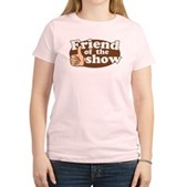 Friend of the Show Women's Light T-Shirt