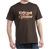 Friend of the Show Dark T-Shirt