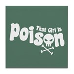 That Girl is Poison Tile Coaster