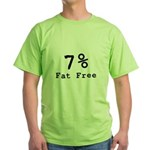 7% Fat Free T-Shirts & Gifts Green T-Shirt