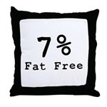 7% Fat Free T-Shirts & Gifts Throw Pillow