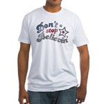 Don't Stop Believin' Fitted T-Shirt