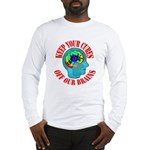 Keep Your Cures Long Sleeve T-Shirt