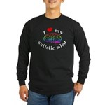 I Heart My Autistic Mind Long Sleeve Dark T-Shirt