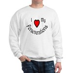 I Heart My Perseverations Sweatshirt
