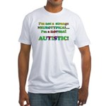 Normal Autistic Fitted T-Shirt