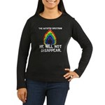 AS: We Will Not Disappear Women's Long Sleeve Dark