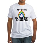 We Will Not Disappear Fitted T-Shirt