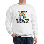 We Will Not Disappear Sweatshirt