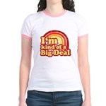 I'm Kind of a Big Deal Jr. Ringer T-Shirt