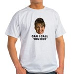 Can I Call You Ho? Light T-Shirt