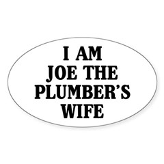 I Am Joe The Plumber's Wife Sticker (Oval)