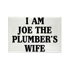 I Am Joe The Plumber's Wife Rectangle Magnet