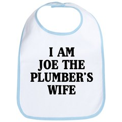 I Am Joe The Plumber's Wife Bib
