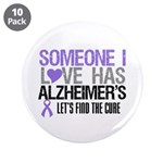 "Someone I Love Has Alzheimer's 3.5"" Button (10 pac"