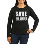 Save Illinois Governor Blagojevich, he's innocent! Women's Long Sleeve Dark T-Shirt
