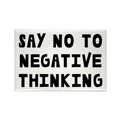 Say No to Negative Thinking Rectangle Magnet