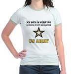 My Son is serving - US Army Jr. Ringer T-Shirt