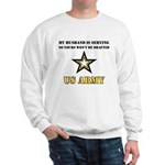 My Husband is serving - Army Sweatshirt