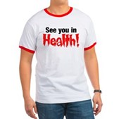 See You In Health! Ringer T