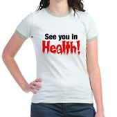 See You In Health! Jr. Ringer T-Shirt
