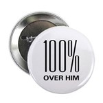 100 Percent Over Him Button
