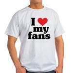 I Love My Fans Light T-Shirt
