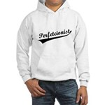 Funny Perfetcionist T-Shirts Hooded Sweatshirt