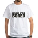 Member of the Bored White T-Shirt