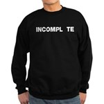 INCOMPL_TE Sweatshirt (dark)
