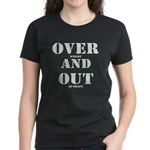 Over & Out Women's Dark T-Shirt