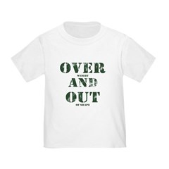 Over & Out Infant/Toddler T-Shirt