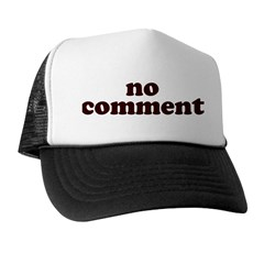 No Comment Trucker Hat