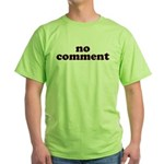 No Comment Green T-Shirt
